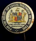 Lord Mayors B'ham Fund badge for the relief of local distress in war time