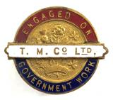 WW1 T.M.Company Ltd engaged on government work badge