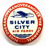 Silver City Air Ferry Flies over the Channel advertising badge