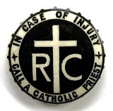 IN CASE OF INJURY CALL A CATHOLIC PRIEST wartime tin button badge