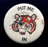 Esso Petroleum PUT ME IN advertising campaign tiger tin button badge