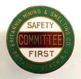 Britannia Mining & Smelting Company safety first committee badge Canada